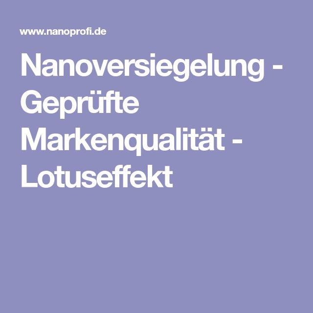 Nanoversiegelung - Geprüfte Markenqualität - Lotuseffekt