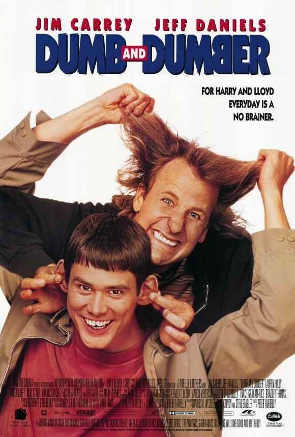 """Dumb and Dumber. When my 2 boys were young, we would occasionally have a """"buddy night"""" where it would just be us guys watching this movie with pizza then play Nintendo to the wee hours of morning."""