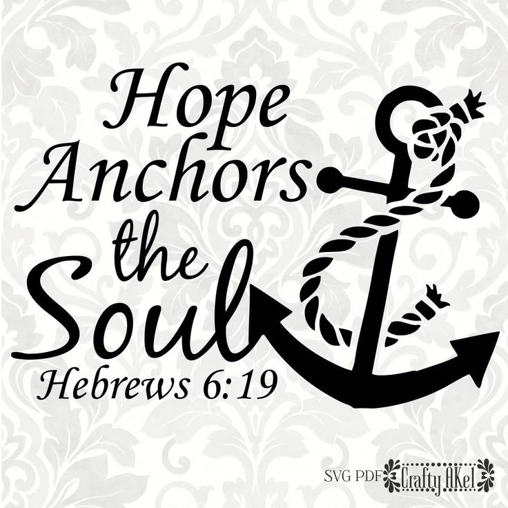 Hope Anchors The Soul Hebrews 6 19 Svg Pdf Digital File Vector Graphic By