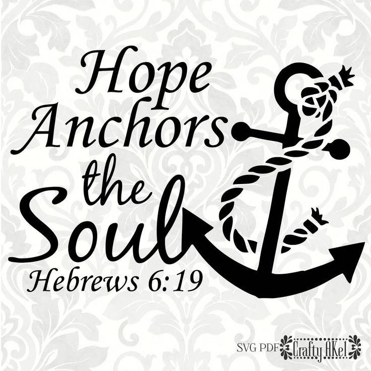 Hope Anchors The Soul Hebrews 6 19 Svg Pdf Digital File
