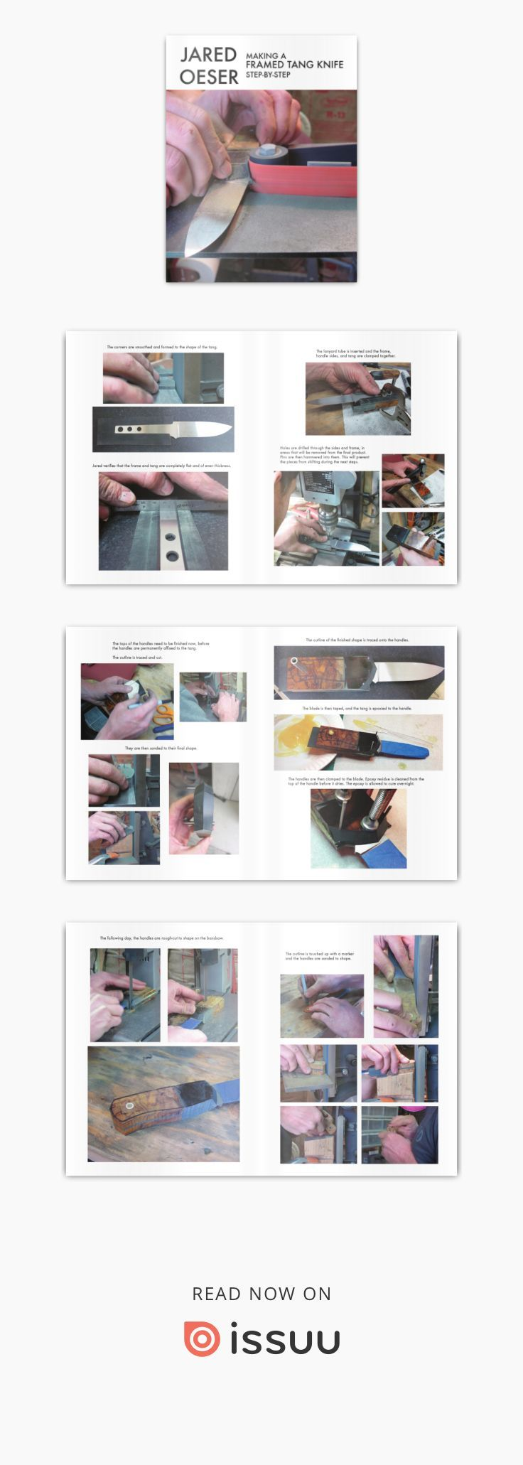 Issuu is a digital publishing platform that makes it simple to publish magazines, catalogs, newspapers, books, and more online. Easily share your publications and get them in front of Issuu's millions of monthly readers. Title: Jared Oeser: Making a Framed Tang Knife Step by Step, Author: Dan Bergevin, Name: Jared Oeser: Making a Framed Tang Knife Step by Step, Length: 50 pages, Page: 1, Published: 2014-03-29