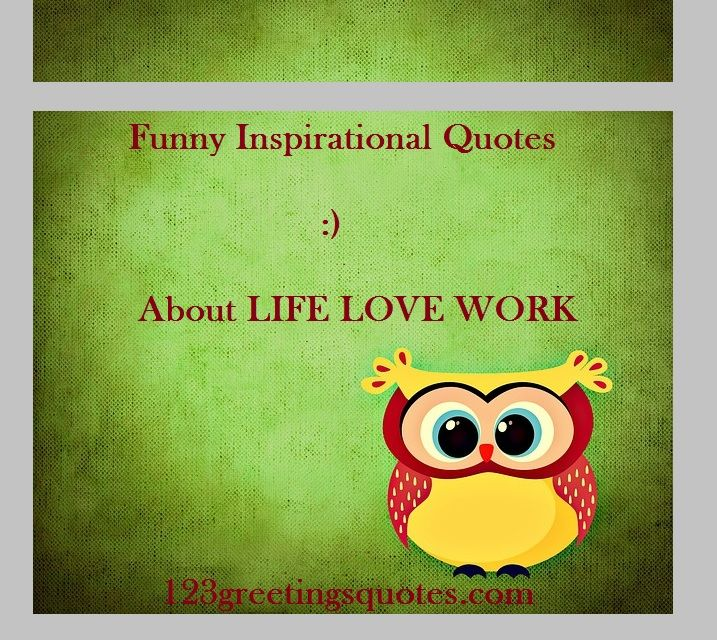 Humorous Motivational Quotes For Work: Here Are Beautiful Collection Of Famous And Popular Lovely