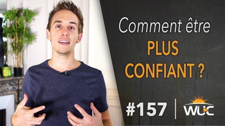 Comment être plus confiant ? - #WUC 157