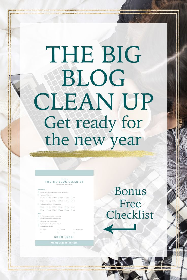 Blog clean up time! Let's get ready for a brand spanking new year. These are the things you need to do in order to start fresh and be prepared!
