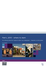 Part L 2013 – where to start: an introduction for house builders and designers – masonry construction (for England). Published 06.11.14