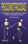 LIBROS TRILLAS: PSICOMOTRICIDAD PARADIGMAS DEL ESTUDIO DEL CUERPO ...