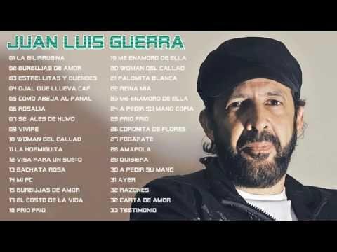 30 Éxitos Mix - Juan Luis Guerra Sus Mejores Completos 2016 - YouTube