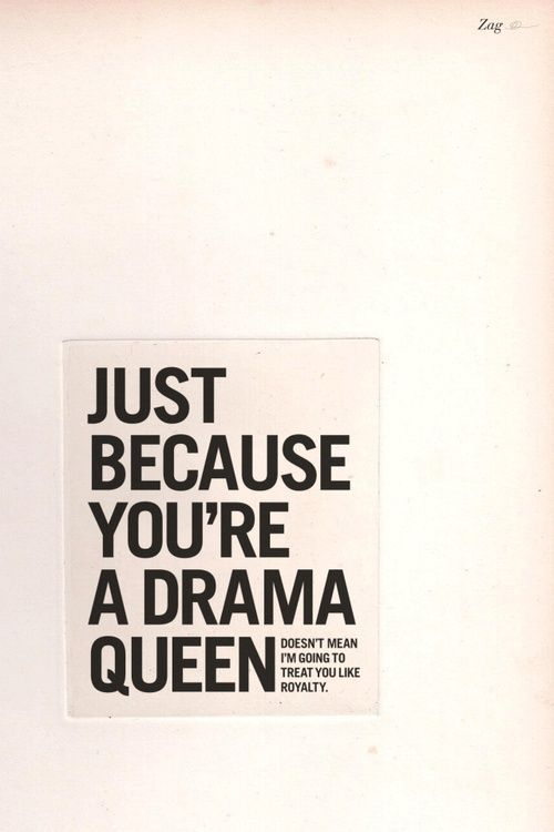 17 Best ideas about Drama Queens on Pinterest | Life motto ... Quotes About Being A Queen Tumblr