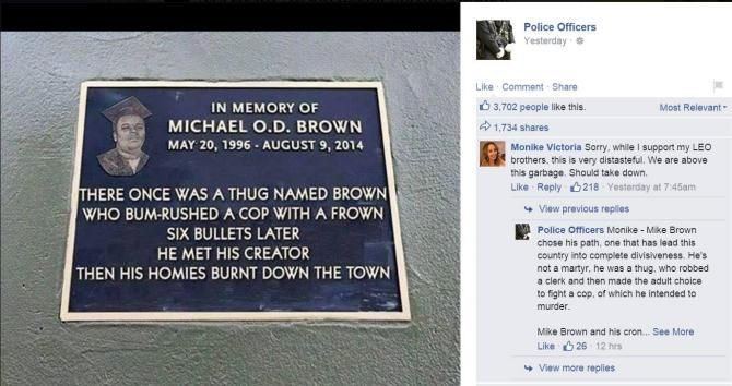 A police Facebook group reportedly posted a mocking memorial tribute to Michael Brown, the unarmed teen whose death last year in Ferguson, Mo., sparked a movement against police violence against blacks, according to the website Raw Story.