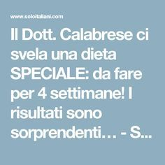 Il Dott. Calabrese ci svela una dieta SPECIALE: da fare per 4 settimane! I risultati sono sorprendenti… - Soloitaliani