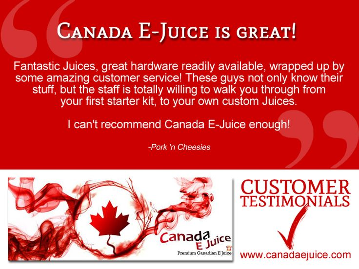 Canada E-Juice is great! Fantastic Juices, great hardware readily available, wrapped up by some amazing customer service! These guys not only know their stuff, but the staff is totally willing to walk you through from your first starter kit, to your own custom Juices. I can't recommend Canada E-Juice enough! Rated 5/5 -Pork 'n Cheesies #vapeon #vapelife #ecigs #canada Are you a happy customer? Leave a Testimonials here: www.canadaejuice.com/index.php?route=product/testimonial