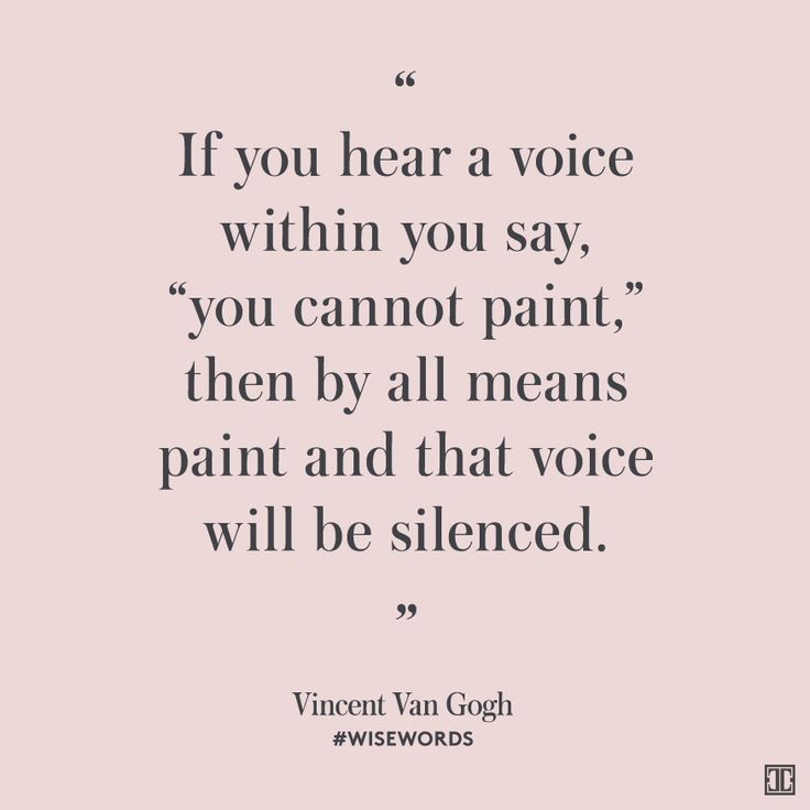 """""""If you hear a voice within you say, """"you cannot paint,"""" then by all means paint and that voice will be silenced."""" — Vincent Van Gogh #WiseWords"""