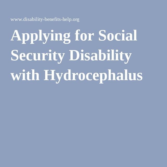 Applying for Social Security Disability with Hydrocephalus