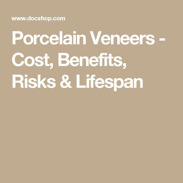 Porcelain Veneers - Cost, Benefits, Risks & Lifespan