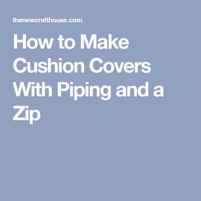 How to Make Cushion Covers With Piping and a Zip