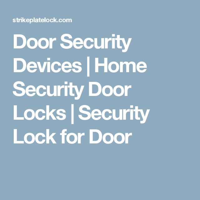 door security devices home security door locks security lock for door