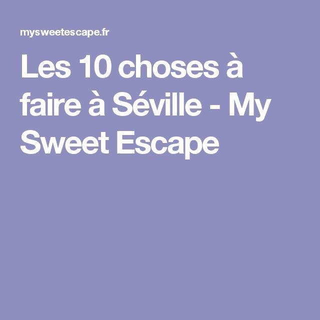 Les 10 choses à faire à Séville - My Sweet Escape