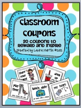 Classroom cupons- give tickets for good behavior and then