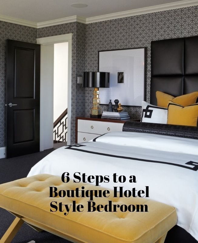 6 steps to a boutique hotel style bedroom sovrum for Boutique hotel 6 rooms