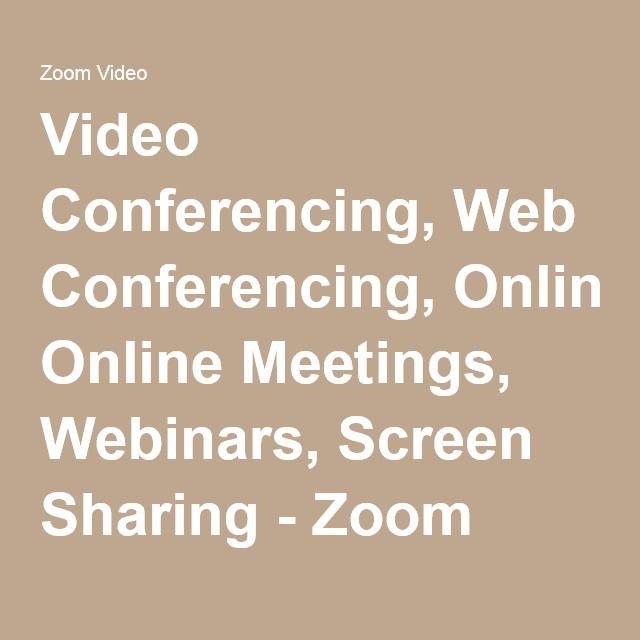 Video Conferencing, Web Conferencing, Online Meetings, Webinars, Screen Sharing - Zoom