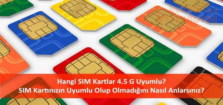 SIM Kartım 4.5 G Destekliyor mu?