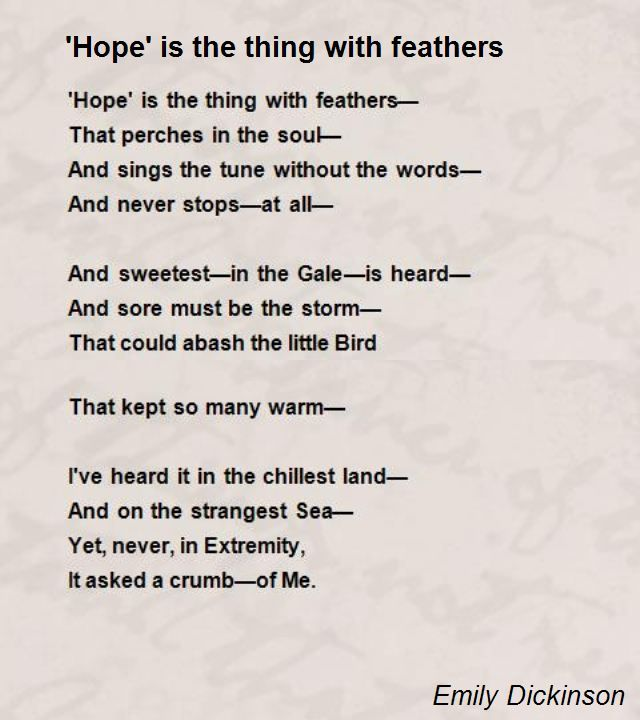 'Hope' is the thing with feathers— That perches in the soul—