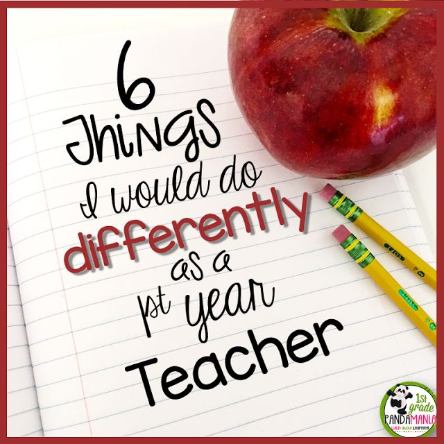 6 Things I Would Do Differently As A First Year Teacher