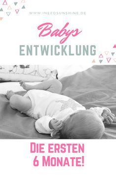 Baby Entwicklung: So sind die ersten 6 Monate mit Baby als frischgebackene Mutter. Entwicklungsschritte, Mama-Alltag und Erfahrungen auf Mamablog ineedsunshine.de