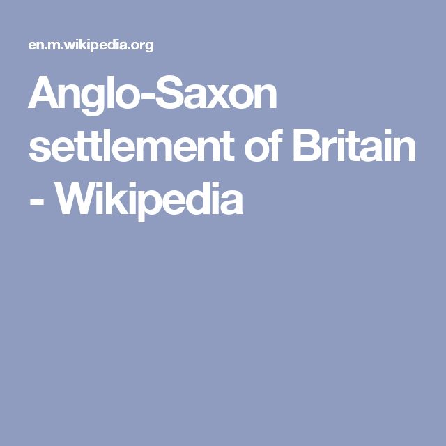 Anglo-Saxon settlement of Britain - Wikipedia