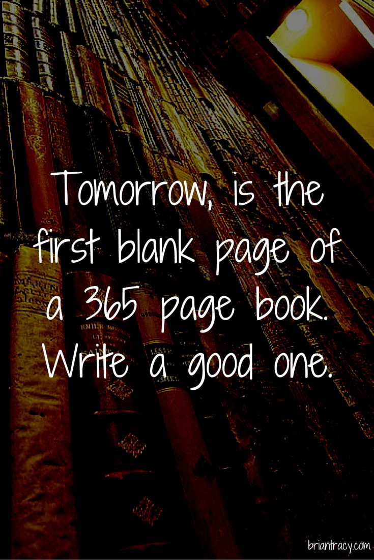 Tomorrow is the first blank page of a 365 page book. Write a good one. #2015 #quote #words