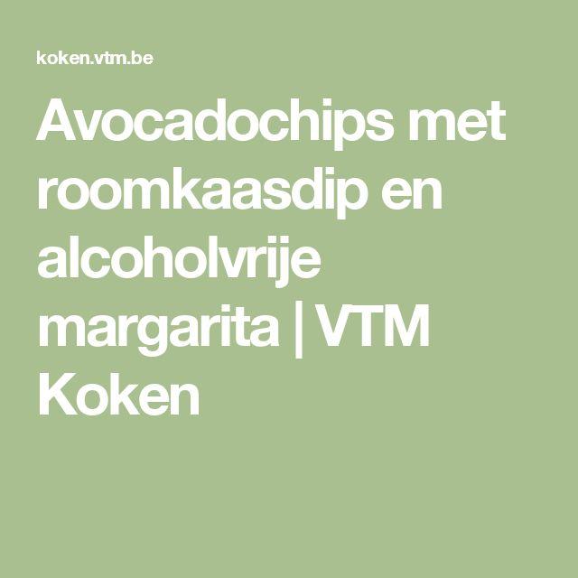 Avocadochips met roomkaasdip en alcoholvrije margarita | VTM Koken