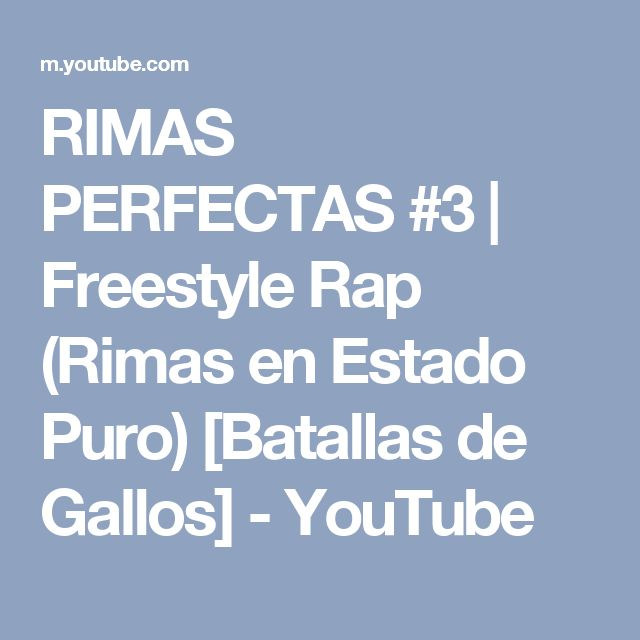 RIMAS PERFECTAS #3 | Freestyle Rap (Rimas en Estado Puro) [Batallas de Gallos] - YouTube