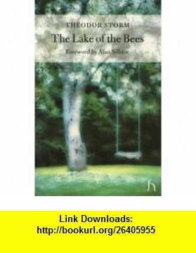 The Lake of the Bees (Hesperus Classics) (9781843910442) Theodor Storm, Alan Sillitoe , ISBN-10: 1843910446  , ISBN-13: 978-1843910442 ,  , tutorials , pdf , ebook , torrent , downloads , rapidshare , filesonic , hotfile , megaupload , fileserve
