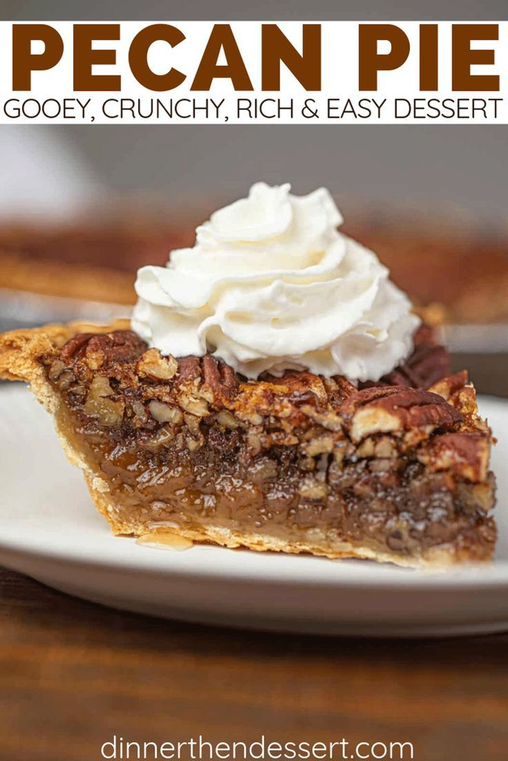 Pecan Pie Is A Perfect Gooey Crunchy Rich And Easy Holiday