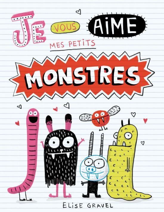 Bonne saint-valentin, mes petits monstres | Elise Gravel