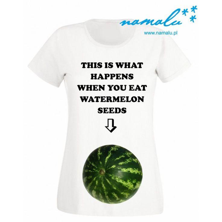 Buy here: http://namalu.pl/ubrania-ciazowe/537-when-you-eat-watermelon-seeds.html   pregnancy pregnant tshirt belly brzuszek ciąża prezent gift babyshower mama przyszła przyjacółka upominek oczekiwanie na dziecko śmieszne funny idea