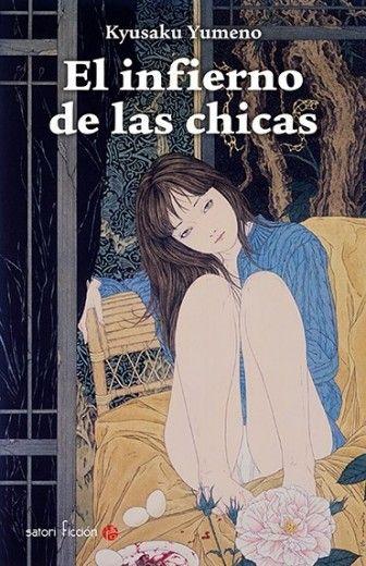 """Kyusaku Yumeno """"El infierno de las chicas"""". Libro disponible en nuestra tienda - www.mundusmusica.com.ar  #KyusakuYumeno #elinfiernodelaschicas #libros #novelas #books #literatura"""