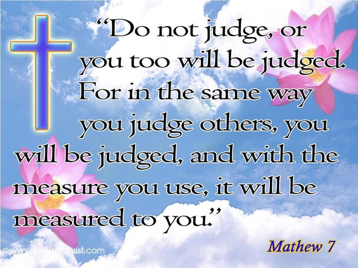 Too many people today are jealous of others and because of that, try to make fun of them, hurt them, gossip about them and judge them. They will pay for that cruel and unjust treatment of others!