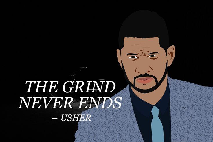 """The grind never ends"" – Usher #quote #art #Usher #grind http://marketingtrw.com/blog/the-grind-never-ends-usher-tweet-quote-art/"