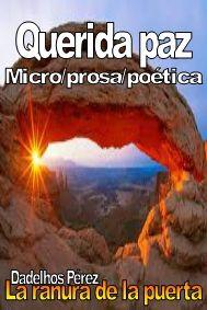 La ranura de la puerta: Querida paz (prosa poética)
