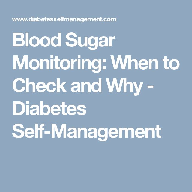 Blood Sugar Monitoring: When to Check and Why - Diabetes Self-Management