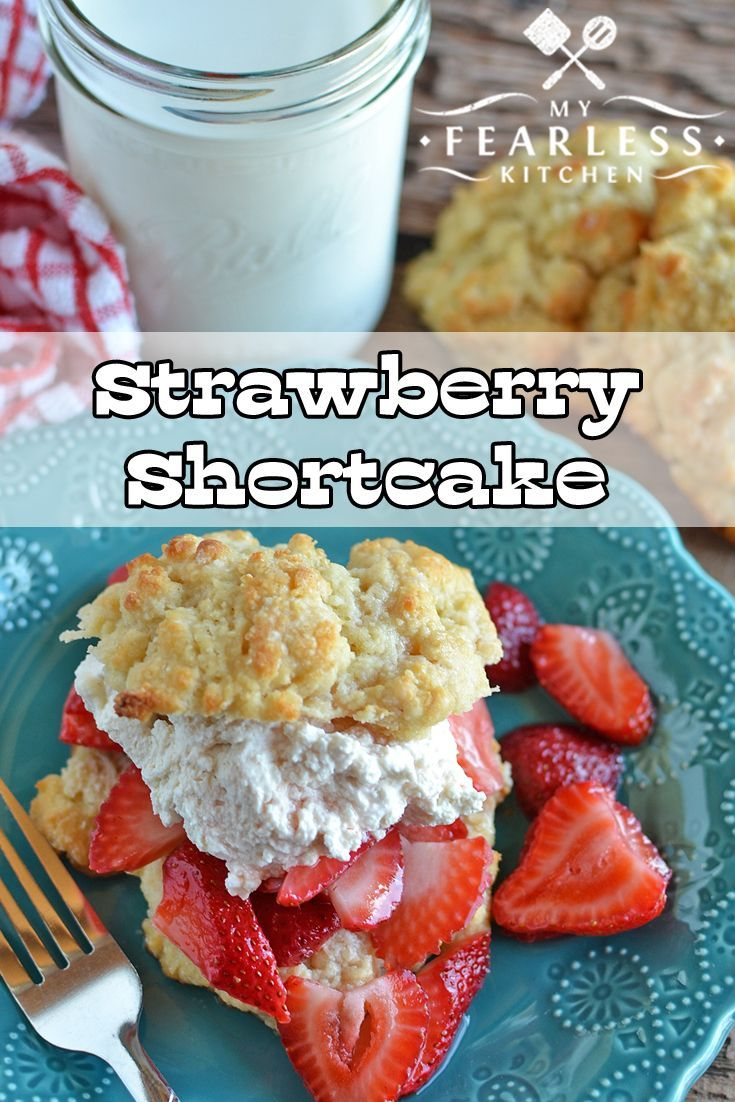 Strawberry Shortcake from My Fearless Kitchen. Do you want to treat ...