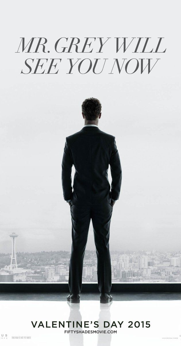 My Valentine's Day date for next year is....Fifty Shades of Grey (2015)