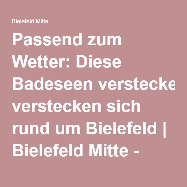 Passend zum Wetter: Diese Badeseen verstecken sich rund um Bielefeld | Bielefeld Mitte - Neue Westfälische