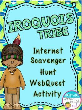 Iroquois American Indians of the Northeast - Internet Scavenger Hunt WebQuest