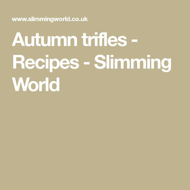 Autumn trifles - Recipes - Slimming World