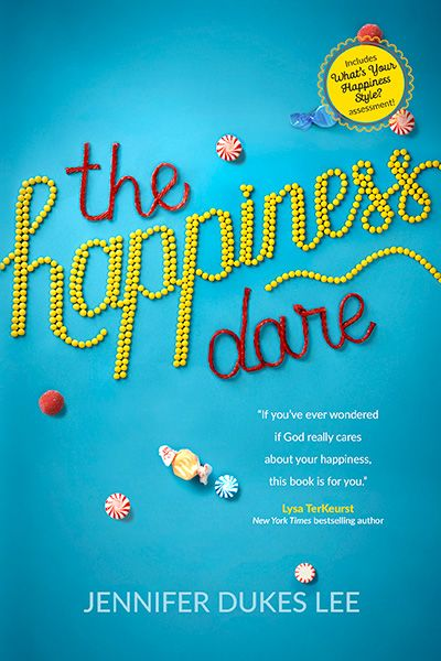 The Happiness Dare... Pursuing Your Heart's Deepest, Holiest, and Most Vulnerable Desire