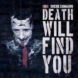 Suicide Commando - Death Will Find You (2018) [EP]