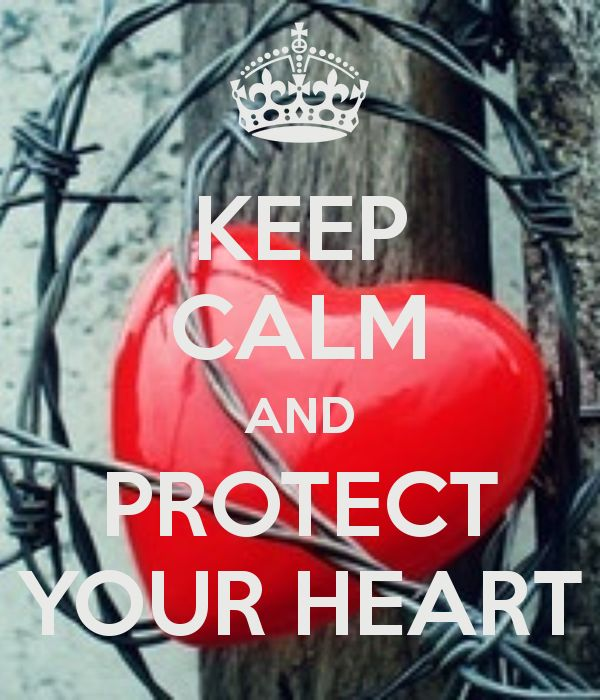 Keep Calm & Protect your Heart