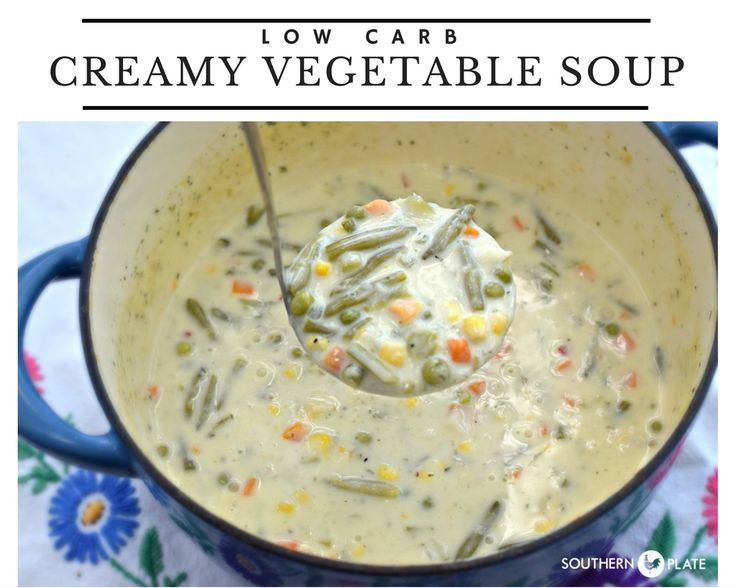 Low Carb Creamy Vegetable Soup ~ http://www.southernplate.com   http://www.southernplate.com/2016/09/low-carb-creamy-vegetable-soup.html